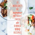 It Wouldn't Be Summer Without These 5 Easy Grilled Dinner Recipes